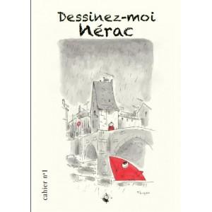 Collection Dessinez-moi Nérac - Cahier 1